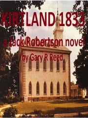 Kirtland 1833-a Jack Robertson novel ebook by Gary Reed