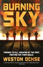 Burning Sky ebook by Weston Ochse