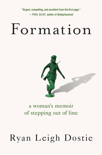 Formation - A Woman's Memoir of Stepping Out of Line ebook by Ryan Leigh Dostie