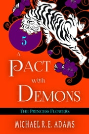 A Pact with Demons (Story #5): The Princess Flowers