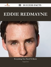 Eddie Redmayne 93 Success Facts - Everything you need to know about Eddie Redmayne ebook by Virginia Kerr