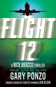 Flight 12: A Nick Bracco Thriller - Flight 12 Series Finale ebook by Gary Ponzo