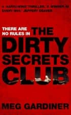 The Dirty Secrets Club ebook by Meg Gardiner