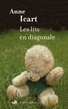 Les Lits en diagonale ebook by Anne ICART