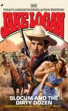 Slocum 380 - Slocum and the Dirty Dozen ebook by Jake Logan