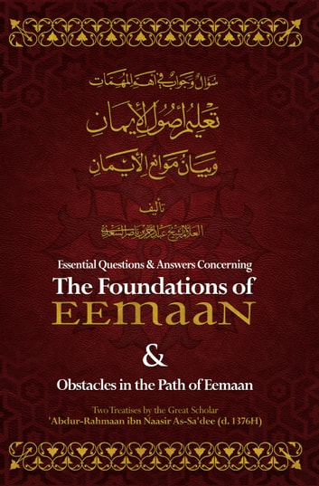 Essential Q&A Concerning the Foundations of Eemaan ebook by Shaykh 'Abdur-Rahmaan Ibn Naasir as-Sa'dee