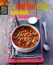 The Red Hot Chile Cookbook - Fabulously fiery recipes for chile fans ebook by Dan May