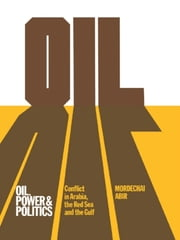Oil, Power and Politics - Conflict of Asian and African Studies, Hebrew University of Jerusalem ebook by Mordechai Abir
