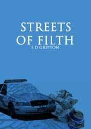 Streets Of Filth ebook by S.D. Gripton