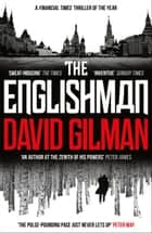 The Englishman - a high-octane international thriller from the author of Night Flight to Paris ebook by