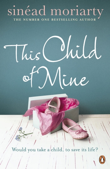 This Child of Mine ebook by Sinéad Moriarty