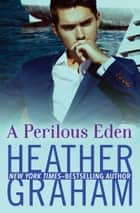 A Perilous Eden ebook by Heather Graham