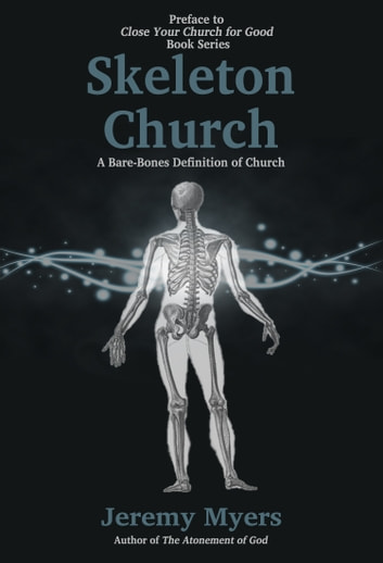 Skeleton Church - A Bare-Bones Definition of Church ebooks by Jeremy Myers