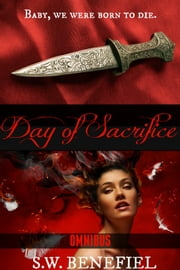 Day of Sacrifice Omnibus ebook by Stacey Wallace Benefiel,S.W. Benefiel