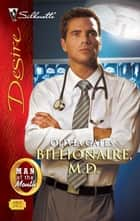 Billionaire, M.D. ebook by Olivia Gates