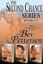 Second Chance Series Box Set eBook by Bev Pettersen