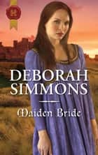 Maiden Bride - A Medieval Romance ebook by Deborah Simmons