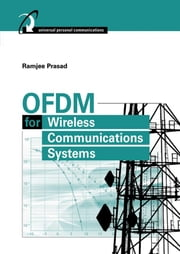 OFDM for Wireless Communications Systems ebook by Prasad, Ramjee