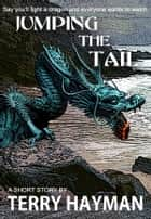 Jumping the Tail ebook by Terry Hayman
