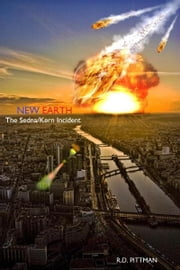 New Earth: The Sedna/Kern Incident ebook by R.D. Pittman