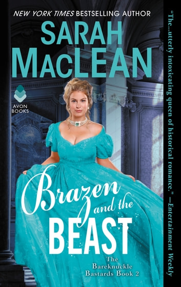 Brazen and the Beast - The Bareknuckle Bastards Book II ebook by Sarah MacLean