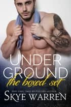 Underground - The Boxed Set ebook by Skye Warren