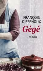 Gégé ebook by François d' EPENOUX
