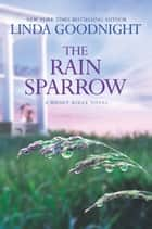 The Rain Sparrow - A Southern Women's Fiction Novel ebook by Linda Goodnight