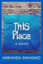 This Place ebook by Miranda Innaimo