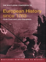 The Routledge Companion to Modern European History since 1763 ebook by Chris Cook,John Stevenson
