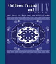 Child Trauma And HIV Risk Behaviour In Women - A Multivariate Mediational Model ebook by Laura E. Whitmire,Lisa L. Harlow,Kathryn Quina,Patricia J. Morokoff