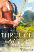 Through the Ages - Eine Liebe in den Highlands ebook by Lina Jacobs