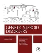 Genetic Steroid Disorders ebook by Maria I. New,Oksana Lekarev,Alan Parsa,Bert O'Malley,Gary D Hammer,Tony T. Yuen