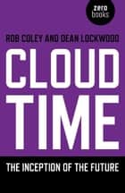 Cloud Time ebook by Dean Lockwood, Rob Coley