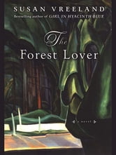 The Forest Lover ebook by Susan Vreeland