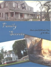 Family Secrets ebook by J.H. Moore