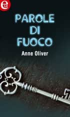 Parole di fuoco (eLit) eBook by Anne Oliver