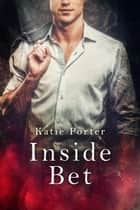 Inside Bet - Vegas Top Guns, #2 ebook by Katie Porter