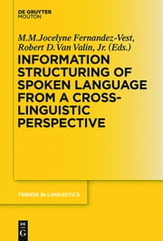 Information Structuring of Spoken Language from a Cross-linguistic Perspective ebook by