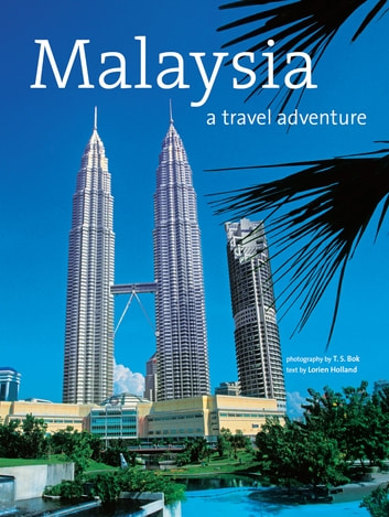 Malaysia: A Travel Adventure ebook by Lorien Holland