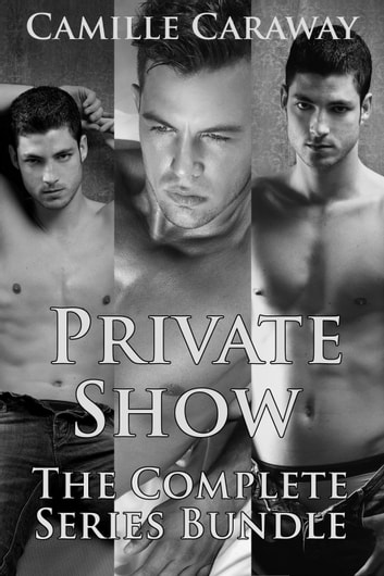 Private Show Series Bundle (MM Gay Erotica) ebook by Camille Caraway