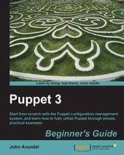 Puppet 3 Beginners Guide ebook by John Arundel