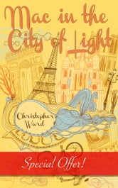 Mac in the City of Light ebook by Christopher Ward