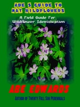 Abe's Guide to May Wildflowers ebook by Abe Edwards