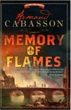 Memory of Flames ebook by Armand Cabasson
