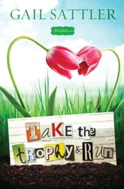 Take the Trophy and Run ebook by Gail Sattler