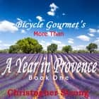 More Than a Year in Provence - Endless Tour de France Travel audiobook by Christopher Strong