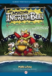 The Amazing IncrediBull ebook by Mike Litwin