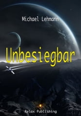 Unbesiegbar ebook by Michael Lehmann