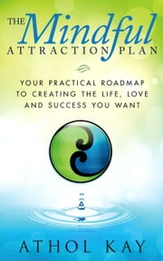 The Mindful Attraction Plan ebook by Athol Kay